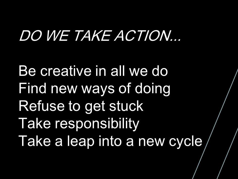 DO WE TAKE ACTION...