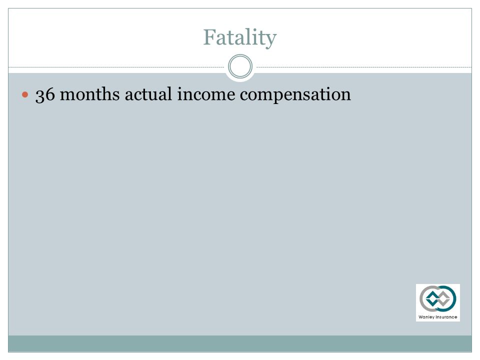 Fatality 36 months actual income compensation