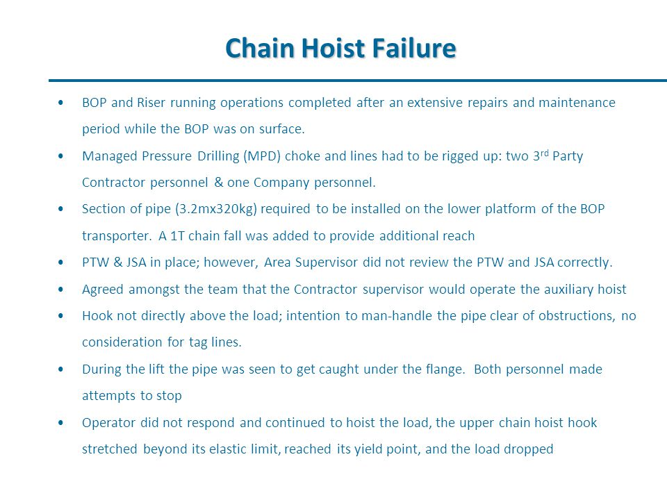 2 Our World is Getting Deeper Chain Hoist Failure BOP and Riser running operations completed after an extensive repairs and maintenance period while the BOP was on surface.