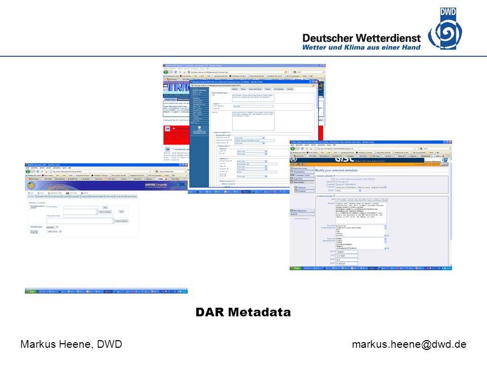 Deutscher Wetterdienst Markus Heene, DWD markus.heene@dwd.de DAR Metadata