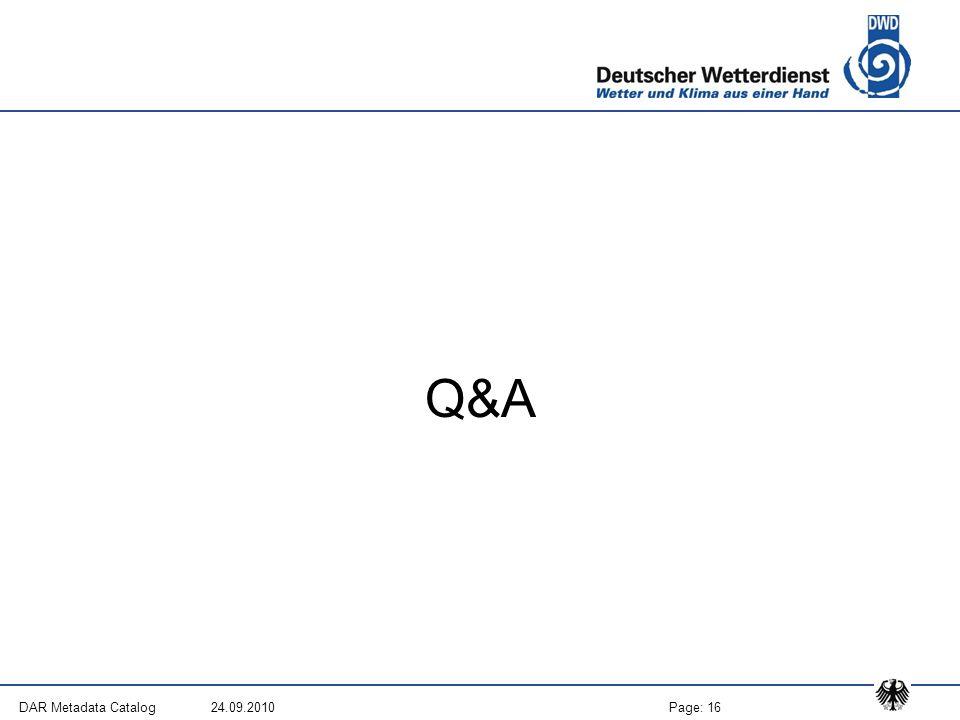 Page: 16DAR Metadata Catalog 24.09.2010 Q&A