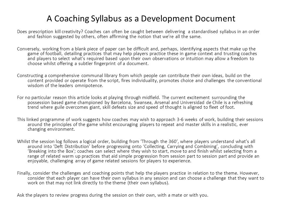 A Coaching Syllabus as a Development Document Does prescription kill creativity? Coaches can often be caught between delivering a standardised syllabu