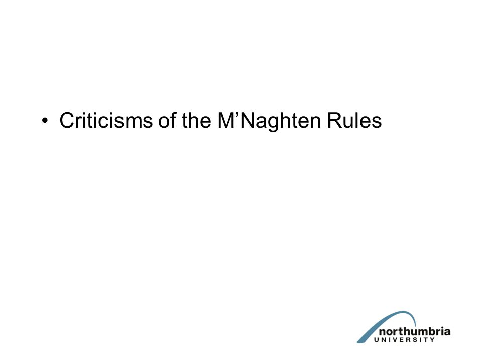Criticisms of the M'Naghten Rules