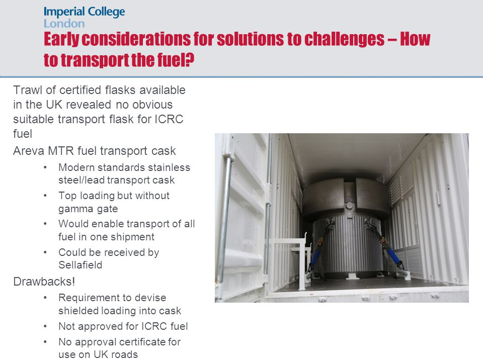 Early considerations for solutions to challenges – How to transport the fuel.
