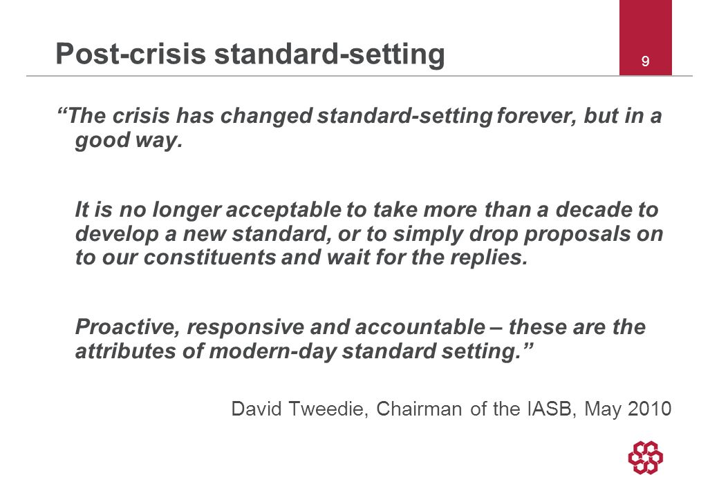 Post-crisis standard-setting The crisis has changed standard-setting forever, but in a good way.