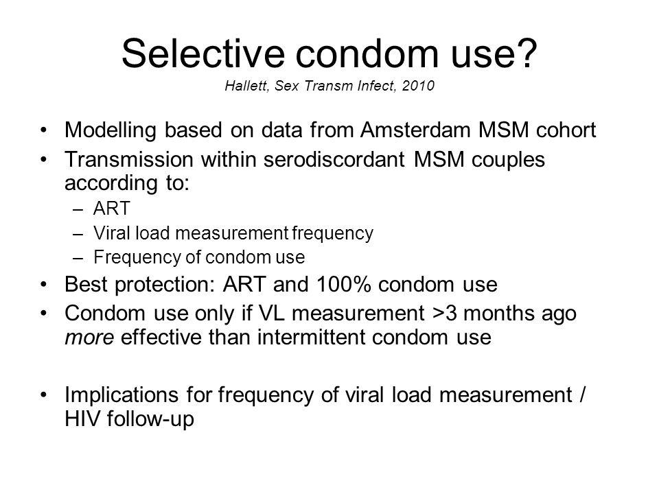 Selective condom use.