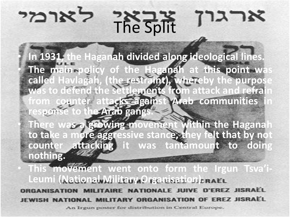 The Haganah and the British The relationship with the British was generally to aid the British forces, whilst maintaining the key objective of protecting Jewish National interest.