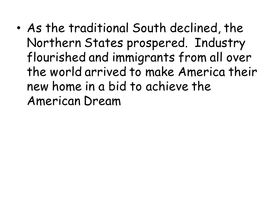 As the traditional South declined, the Northern States prospered.