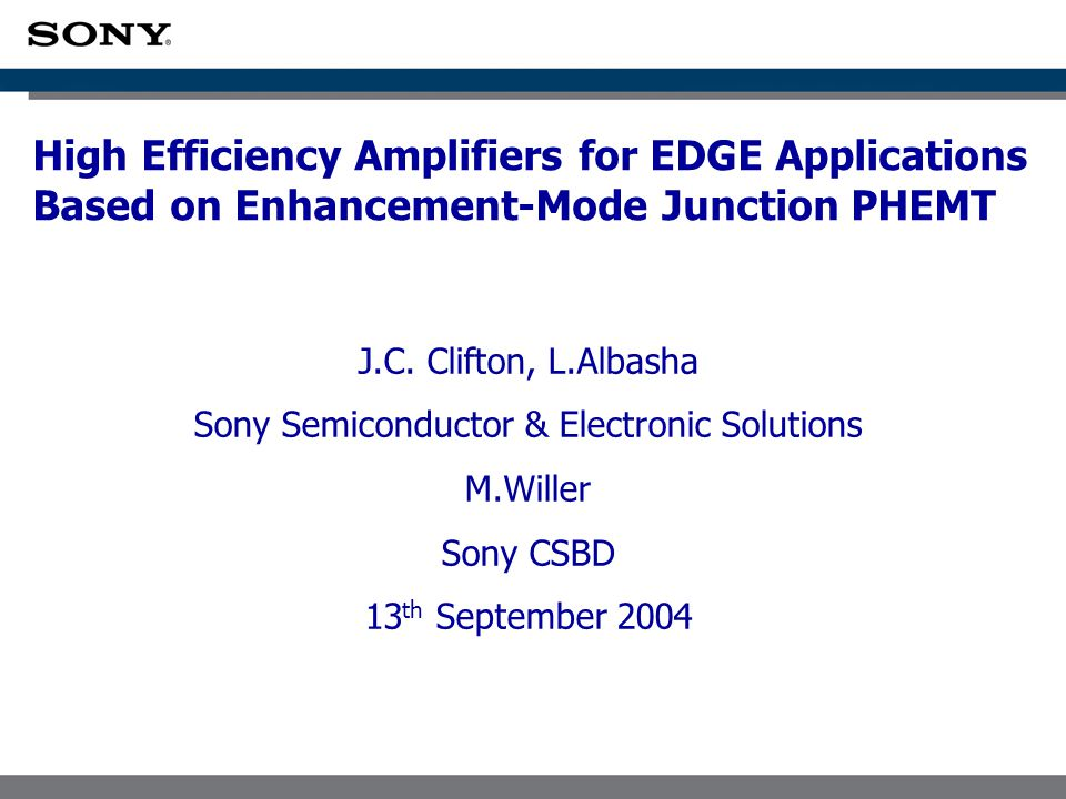 High Efficiency Amplifiers for EDGE Applications Based on Enhancement-Mode Junction PHEMT J.C.