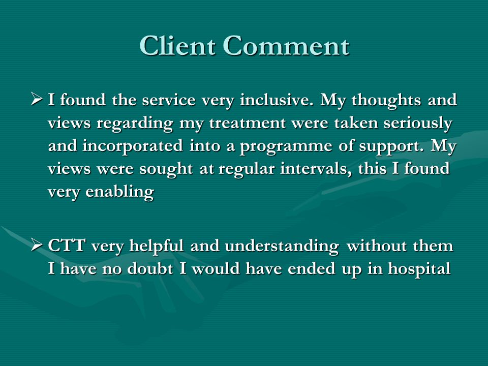 Client Comment  I found the service very inclusive.