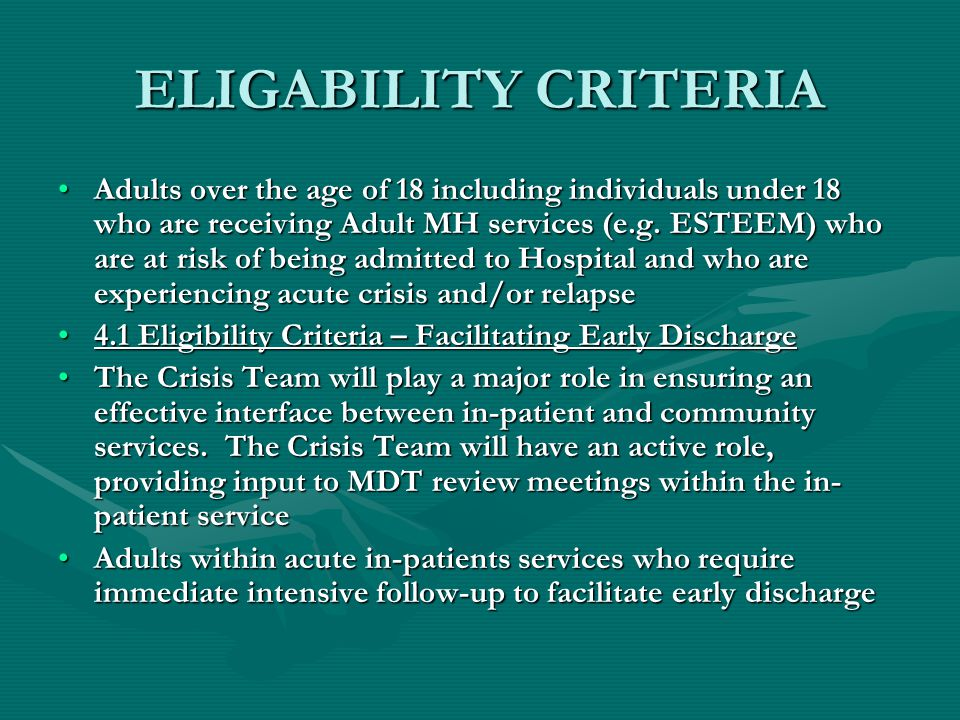 ELIGABILITY CRITERIA Adults over the age of 18 including individuals under 18 who are receiving Adult MH services (e.g.