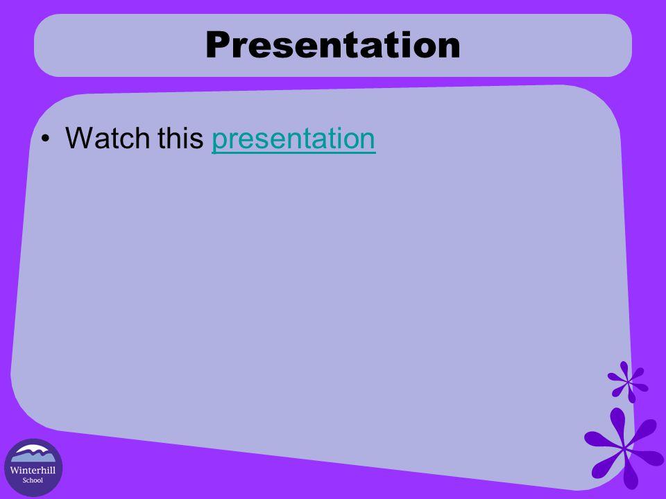 Presentation Watch this presentationpresentation