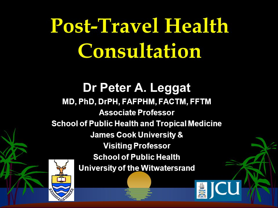 Post-Travel Health Consultation Dr Peter A.
