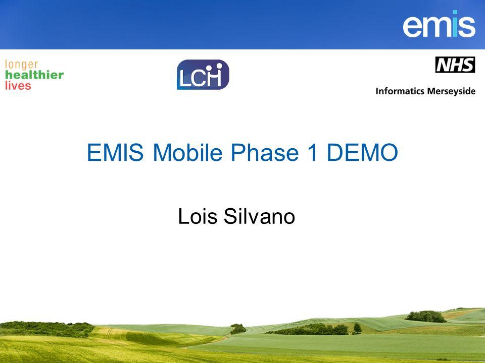 EMIS Mobile Phase 1 DEMO Lois Silvano