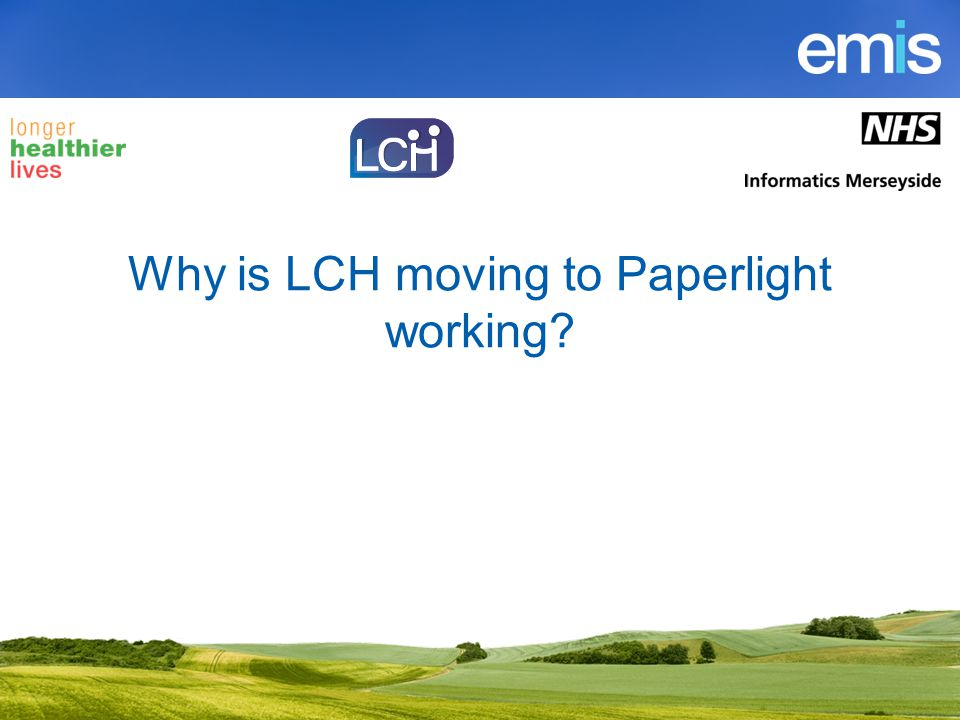 Why is LCH moving to Paperlight working?