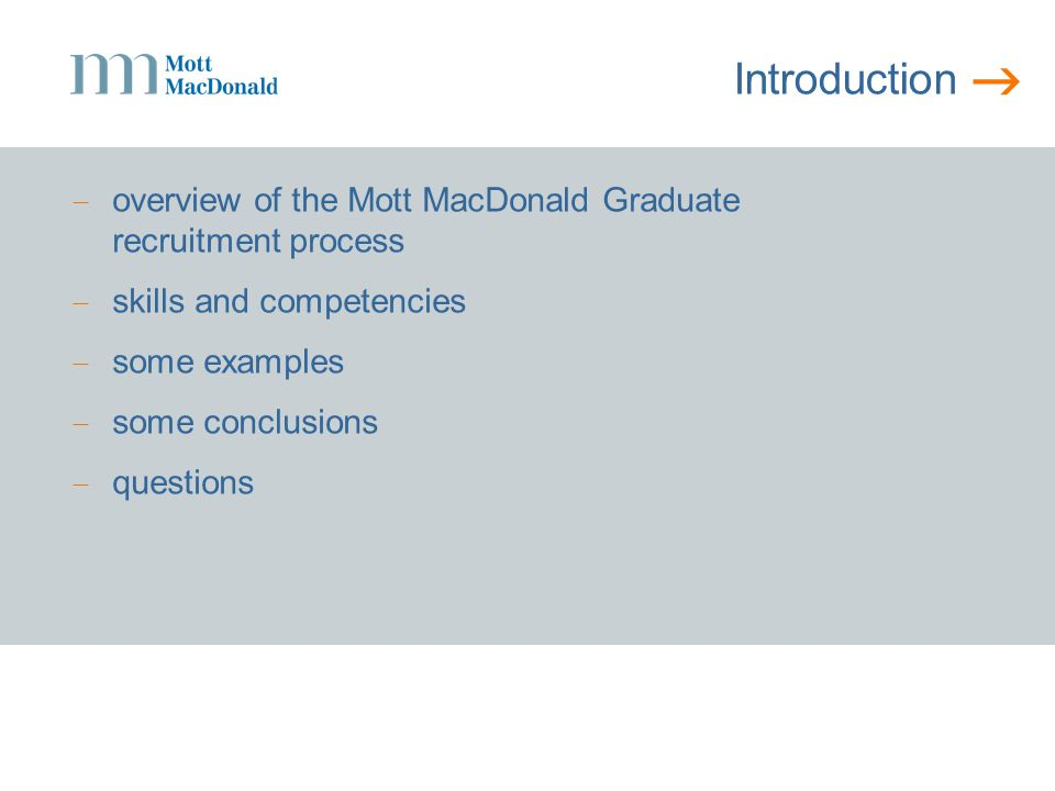  About Mott MacDonald  a management, engineering and development consultancy  operating in 140 countries  13,000 staff  multi-disciplinary professional services provider  placed 8 th in the Sunday Times '20 Best Big Companies to Work For'