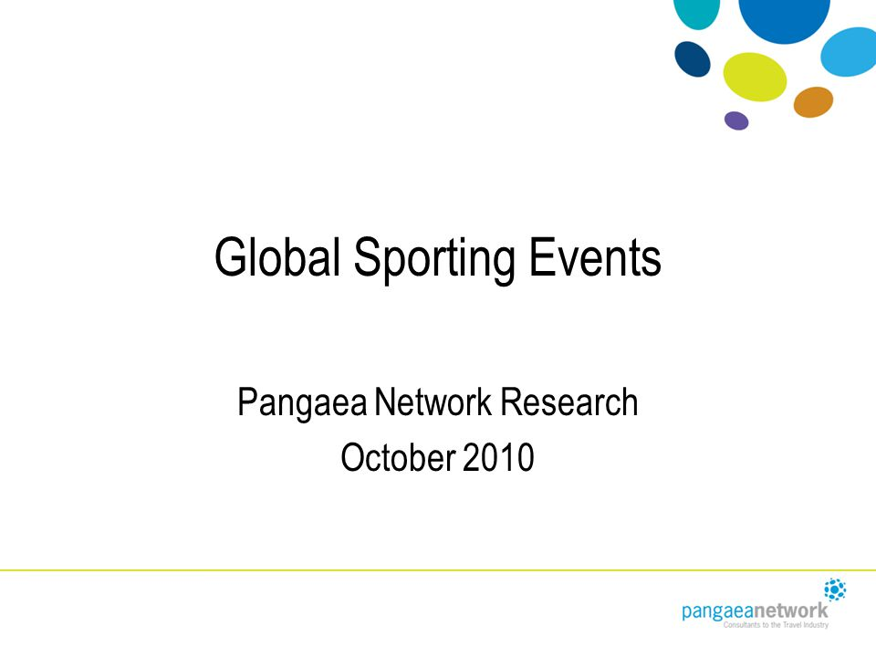 Global Sporting Events Pangaea Network Research October 2010