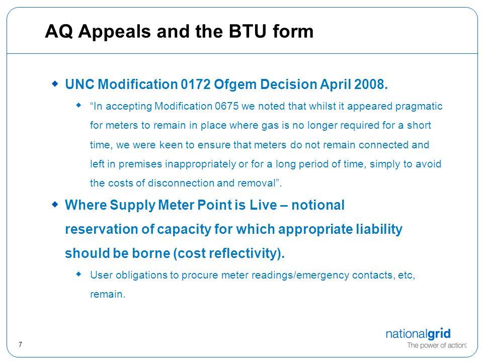 7 AQ Appeals and the BTU form  UNC Modification 0172 Ofgem Decision April 2008.