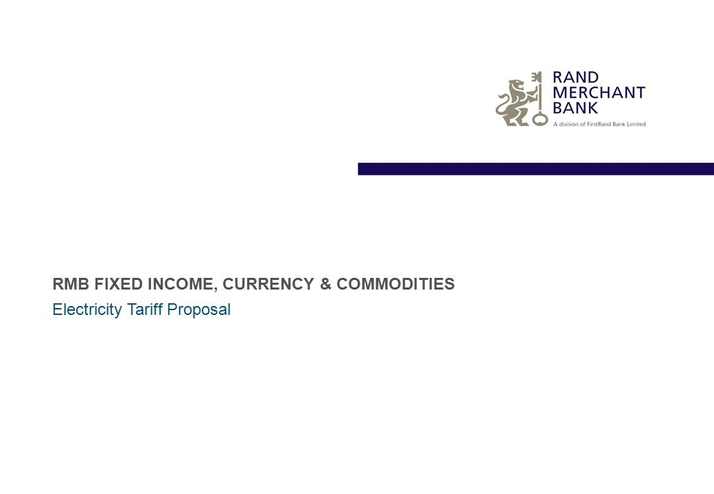RMB FIXED INCOME, CURRENCY & COMMODITIES Electricity Tariff Proposal