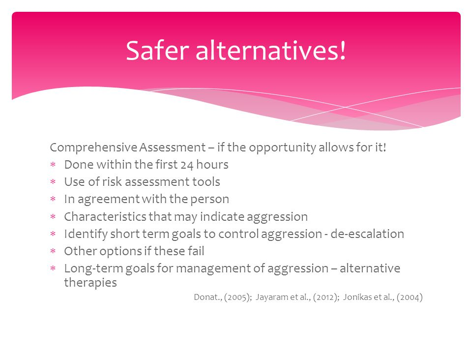 Comprehensive Assessment – if the opportunity allows for it.