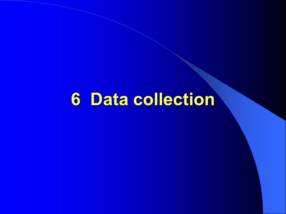 6 Data collection