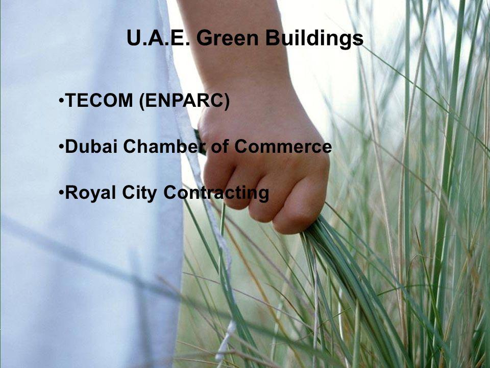 Emirates Green Building Council U.A.E. Green Buildings TECOM (ENPARC) Dubai Chamber of Commerce Royal City Contracting