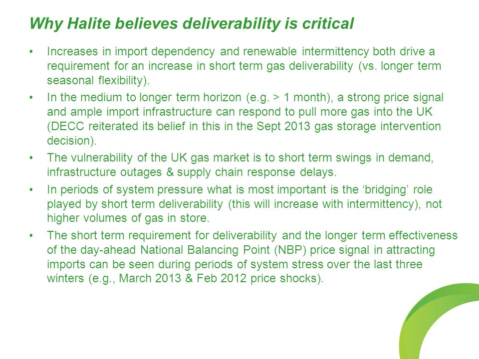 Why Halite believes deliverability is critical Increases in import dependency and renewable intermittency both drive a requirement for an increase in