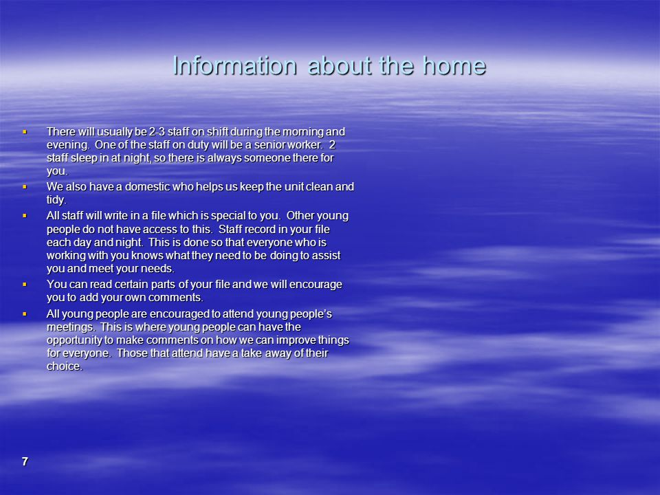 Information about the home  Key worker Sessions You will be allocated a Key Worker when you have settled in at the unit.