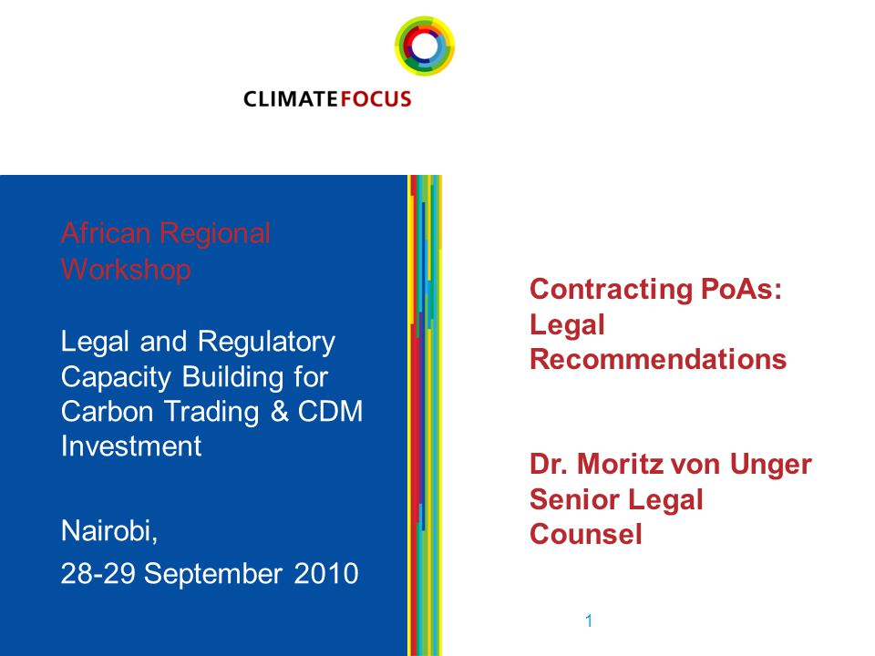 1 African Regional Workshop Legal and Regulatory Capacity Building for Carbon Trading & CDM Investment Nairobi, 28-29 September 2010 1 Contracting PoAs: Legal Recommendations Dr.