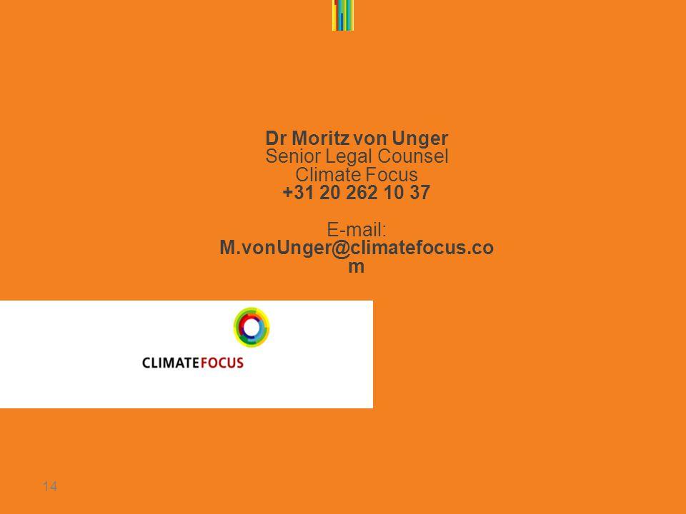 14 Dr Moritz von Unger Senior Legal Counsel Climate Focus +31 20 262 10 37 E-mail: M.vonUnger@climatefocus.co m