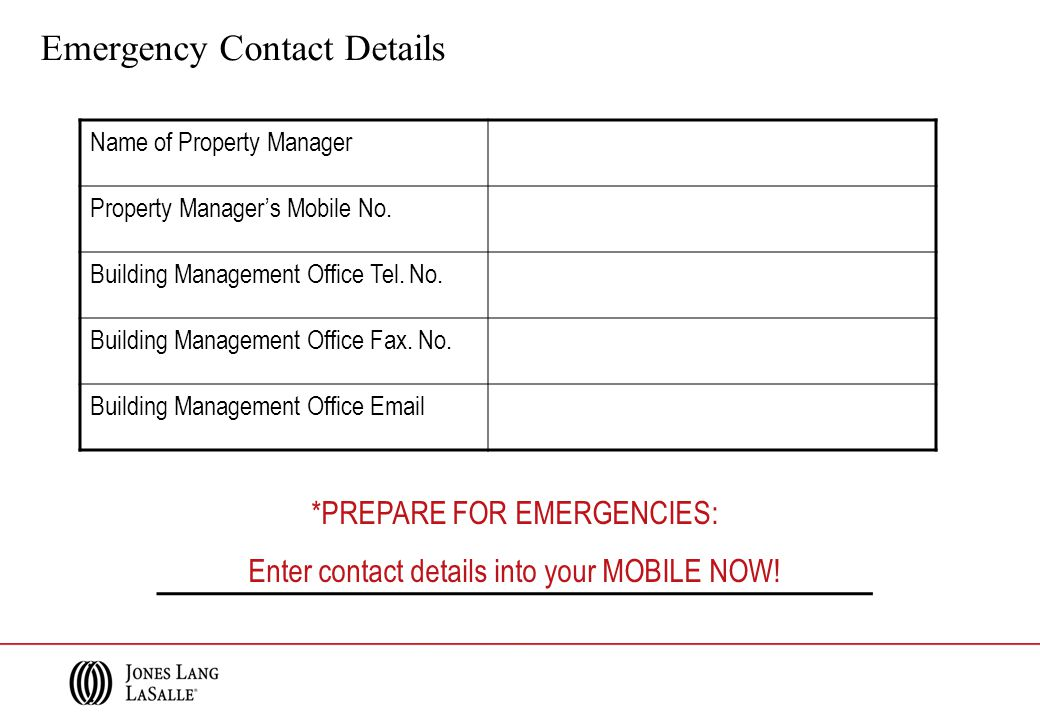 Emergency Contact Details *PREPARE FOR EMERGENCIES: Enter contact details into your MOBILE NOW! Name of Property Manager Property Manager's Mobile No.