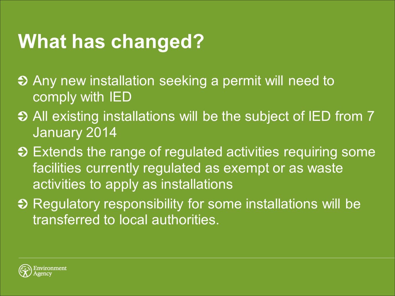 What has changed.A number of activities are newly brought into installation permitting.