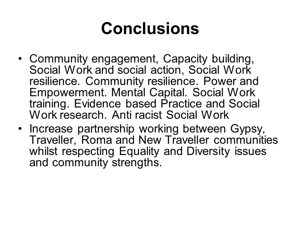 Conclusions Community engagement, Capacity building, Social Work and social action, Social Work resilience.
