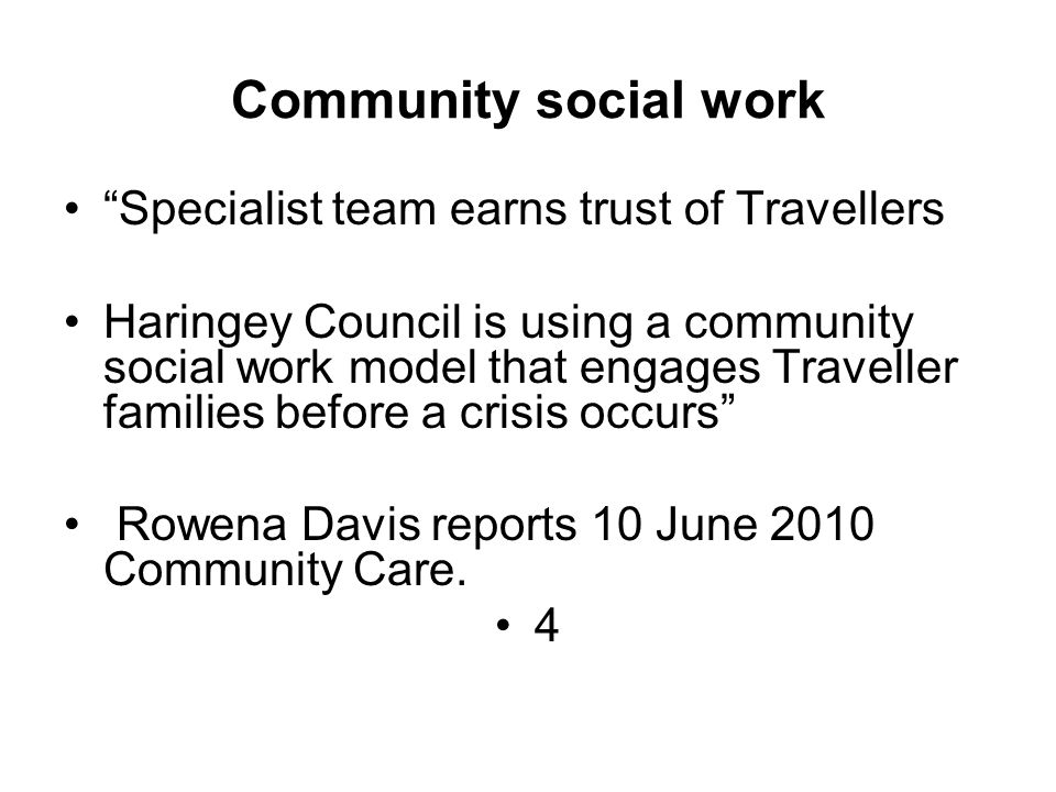 Community Social Work Driving Theory Support Groups Welfare Rights Drop in Accommodation Needs Assessments.