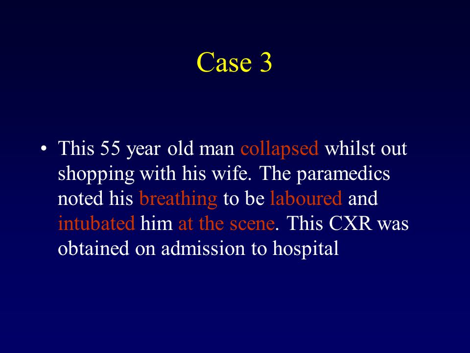 Case 3 This 55 year old man collapsed whilst out shopping with his wife.