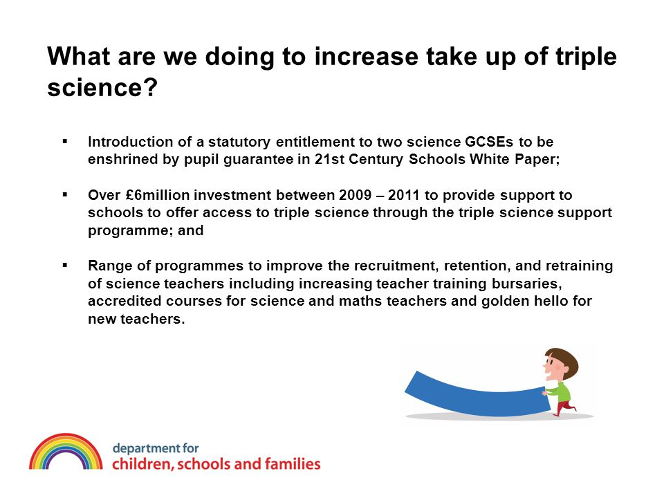 What are we doing to increase take up of triple science.