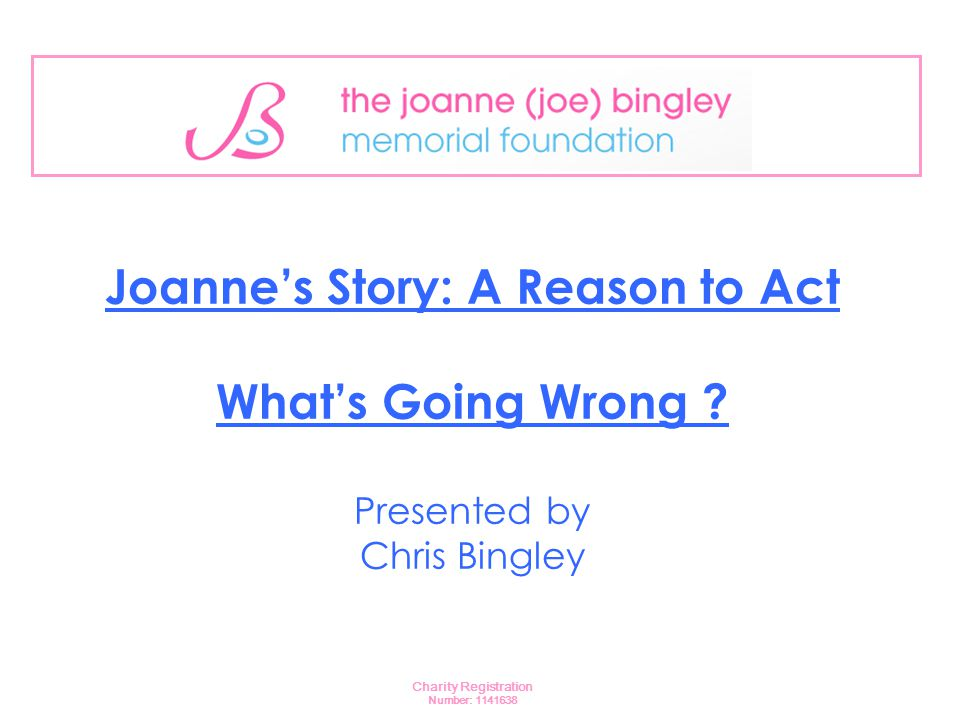 Joanne's Story: A Reason to Act What's Going Wrong .