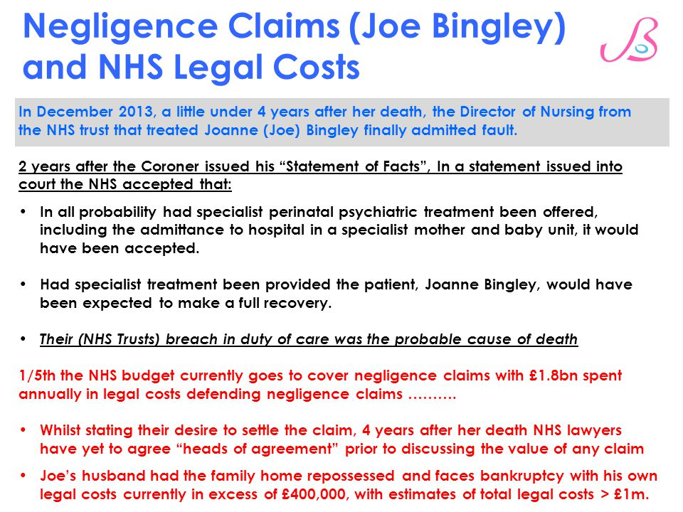 Negligence Claims (Joe Bingley) and NHS Legal Costs In December 2013, a little under 4 years after her death, the Director of Nursing from the NHS tru