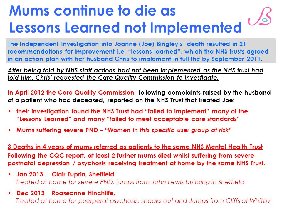 Mums continue to die as Lessons Learned not Implemented The Independent Investigation into Joanne (Joe) Bingley's death resulted in 21 recommendations