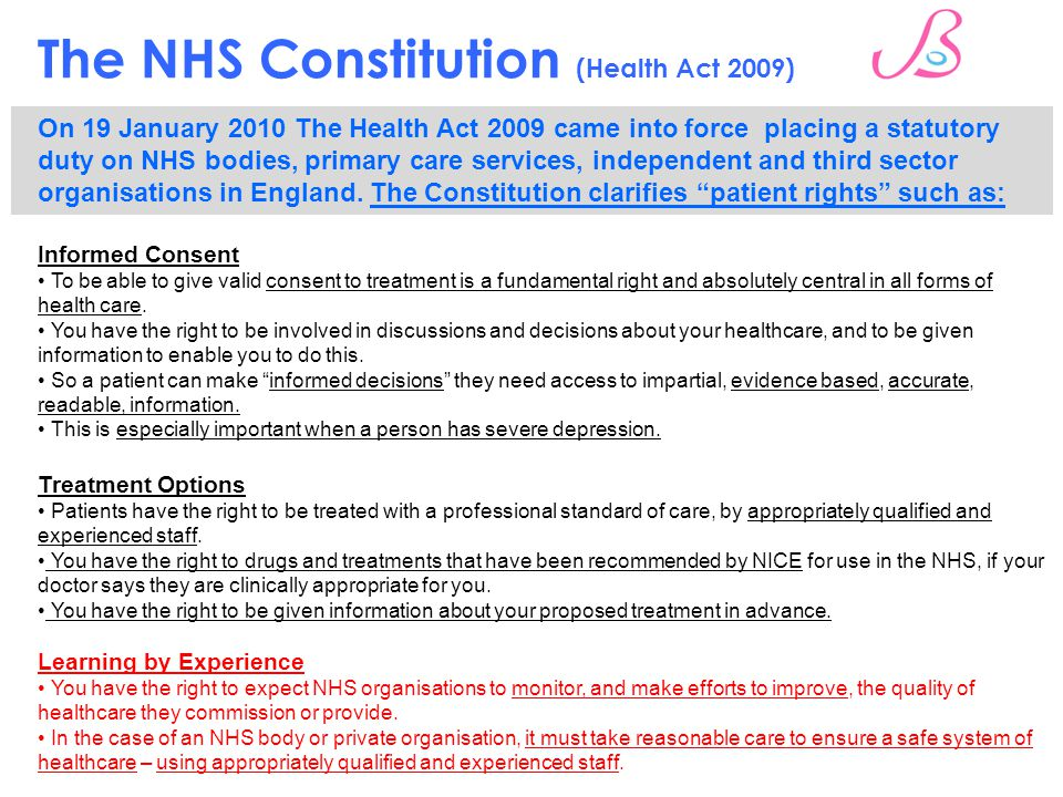 The NHS Constitution (Health Act 2009) On 19 January 2010 The Health Act 2009 came into force placing a statutory duty on NHS bodies, primary care ser