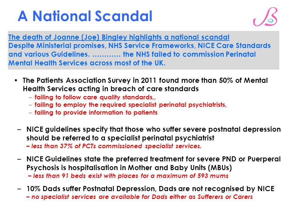 A National Scandal The death of Joanne (Joe) Bingley highlights a national scandal Despite Ministerial promises, NHS Service Frameworks, NICE Care Sta