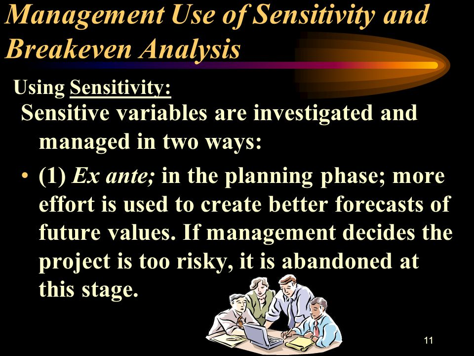 10 Process of Analysis 5.Calculate the change in NPV for the pessimistic to optimistic range of each variable.