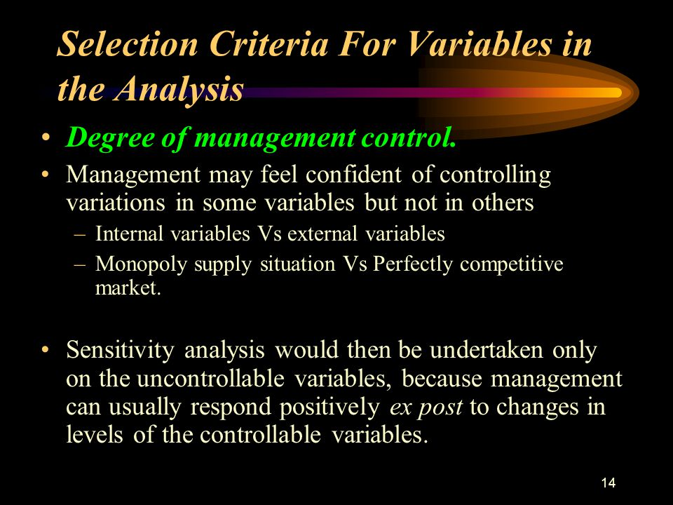 13 Selection Criteria For Variables in the Analysis There are five characteristics which management could consider in choosing a set of variables for analysis.