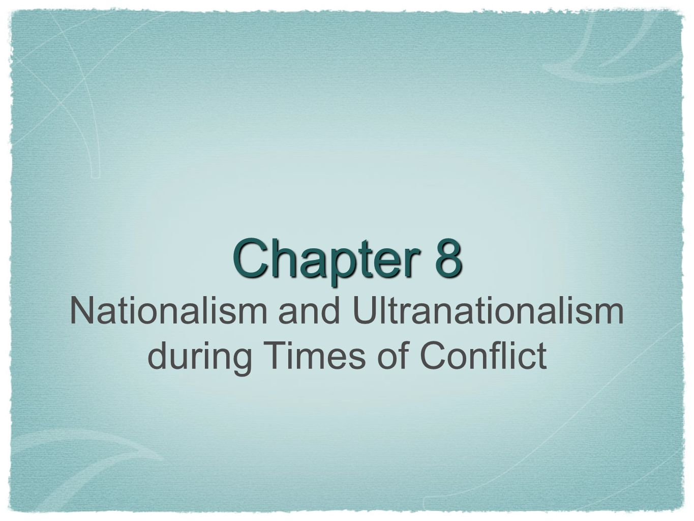 Chapter Issue How did nationalism influence the pursuit of Canadian national interests during the First and Second World Wars.