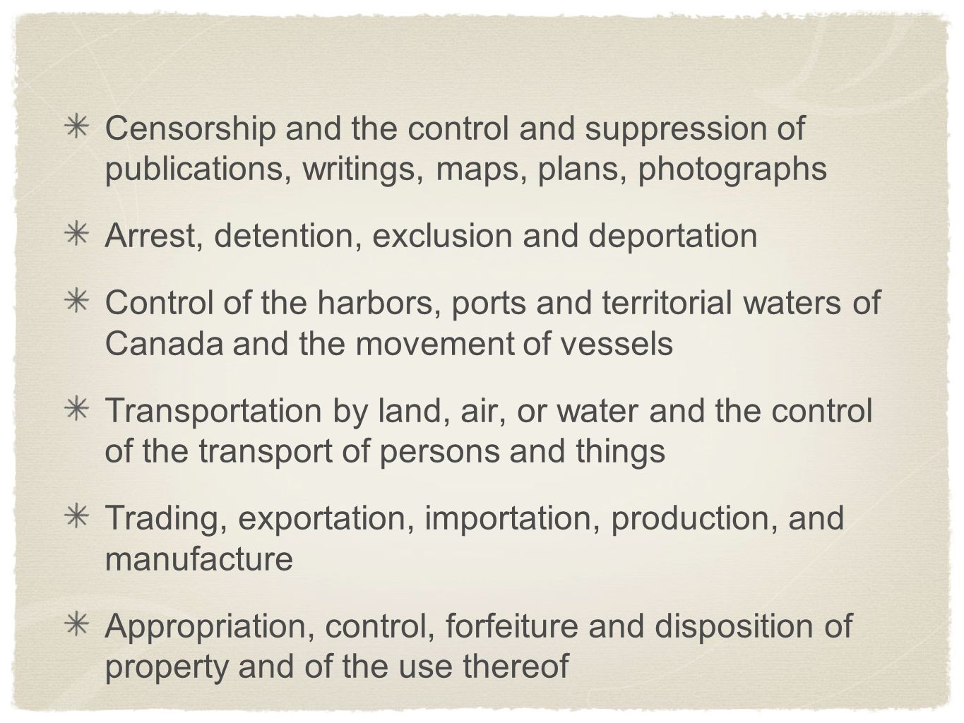Censorship and the control and suppression of publications, writings, maps, plans, photographs Arrest, detention, exclusion and deportation Control of
