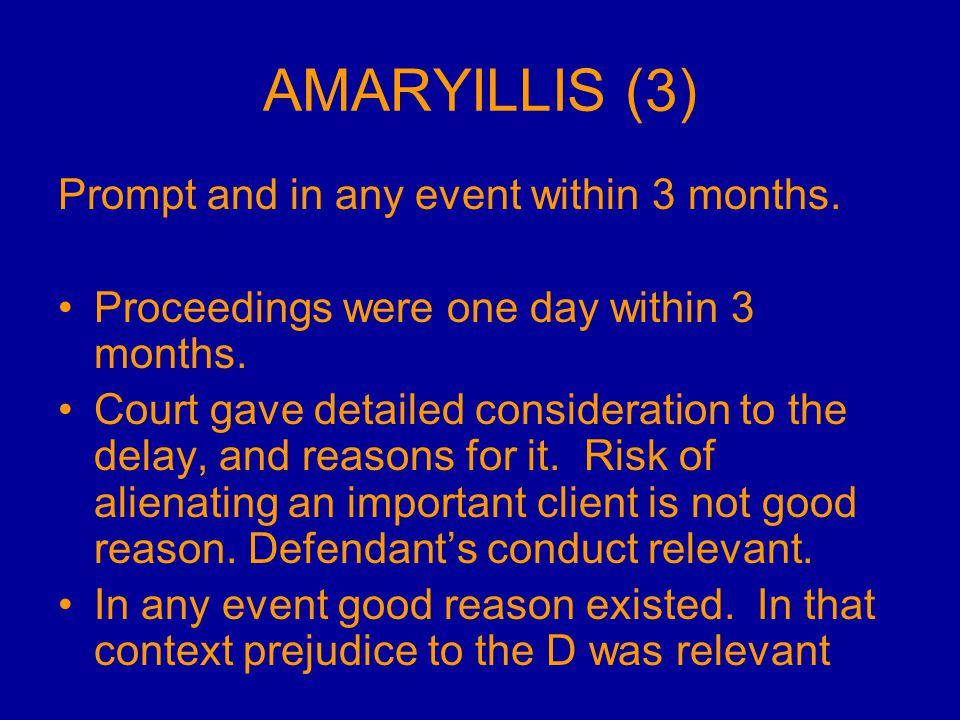 AMARYILLIS (3) Prompt and in any event within 3 months.