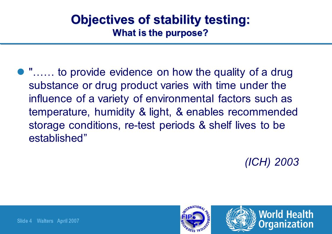 Slide 45 Walters April 2007 Evaluation / Interpretation of the results So what's the shelf life?