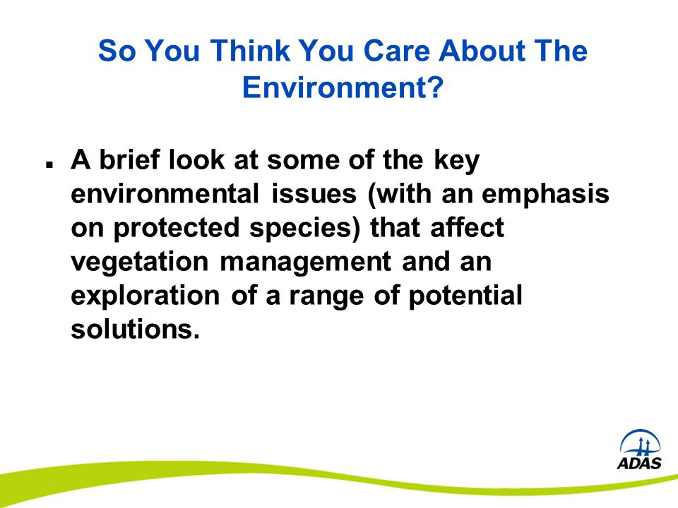 Vegetation Management and Ecology Legislation Specific protected species incl.