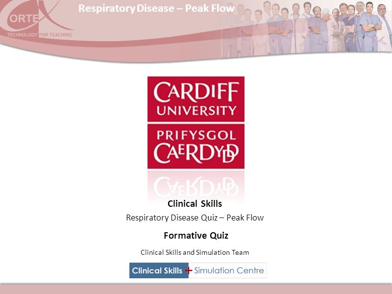 Respiratory Disease – Peak Flow Clinical Skills and Simulation Team Respiratory Disease Quiz – Peak Flow Clinical Skills Formative Quiz