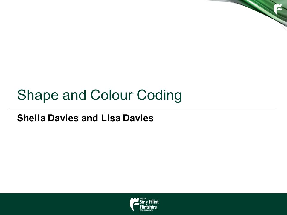 Shape and Colour Coding Sheila Davies and Lisa Davies